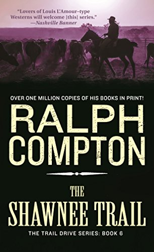 The Shawnee Trail: The Trail Drive, Book 6 (Ralph Compton Novels)