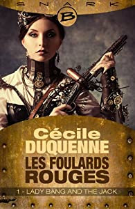 Les Foulards rouges, Saison 1, tome 1 : Lady Bang and The Jack par Cécile Duquenne