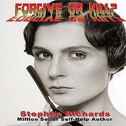 Forgive or Kill?