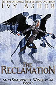 The Reclamation (Shadowed Wings Book 3)