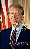 Jimmy Carter: A Biography