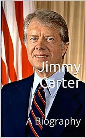 Jimmy Carter: A Short Biography