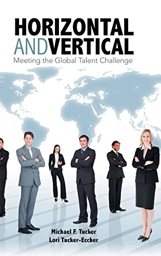 Read Online Horizontal and Vertical: Meeting the Global Talent Challenge pdf epub
