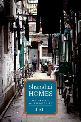 Shanghai Homes: Palimpsests of Private Life (Globa…