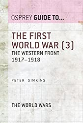 The First World War (3): The Western Front 1917-1918 (Guide To... Book 22)