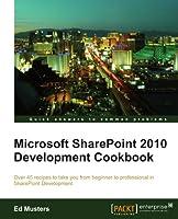 Microsoft SharePoint 2010 development cookbook Front Cover