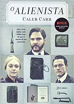 O Alienista: Agora uma série Netflix   Amazon.com.br