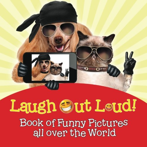 Laugh Out Loud! Book of Funny Pictures all over the World ebook