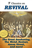 7 Classics on REVIVAL: Surprising Work of God, Lectures on Revival of Religion, Handbook on Revival, Welsh Revival…