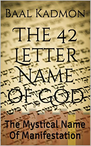 The 42 Letter Name of God: The Mystical Name Of Manifestation