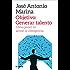 Objetivo: Generar talento: Cómo poner en acción la inteligencia