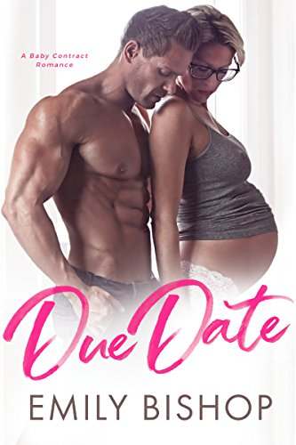 Due Date: A Baby Contract Romance cover
