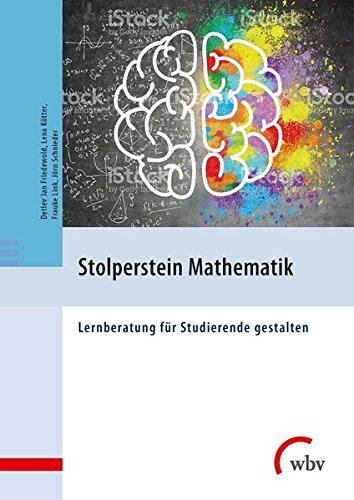 Stolperstein Mathematik: Lernberatung für Studierende gestalten Taschenbuch – 14. Februar 2018 Detlev Jan Friedewold Lena Kötter Frauke Link Jörn Schnieder