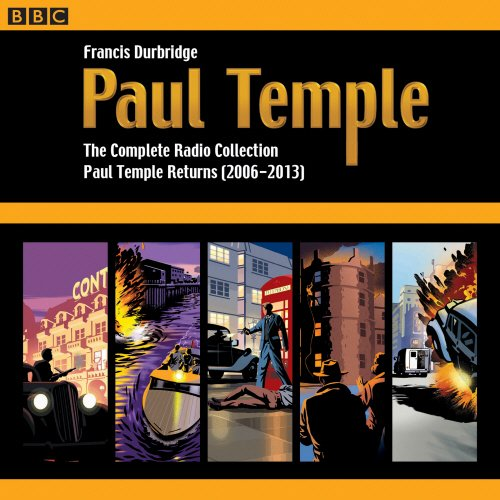 4  Paul Temple  The Complete Radio Collection  Volume Four  Paul Temple Returns  2006 2013