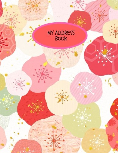 My Address Book: Large Print Birthdays & Address Book for Contacts, Telephone, Addresses, Phone Numbers and Email | Alphabetical Organizer Journal Notebook (Reference) (Volume 7) (Journal Reference Book)