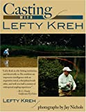 Casting with Lefty Kreh, Lefty Kreh and Jay Nichols, 081170369X