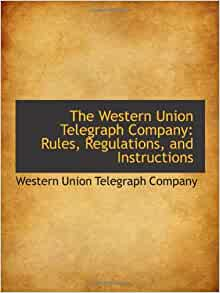 the western union telegraph company rules regulations and instructions western union. Black Bedroom Furniture Sets. Home Design Ideas