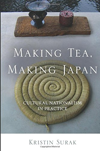 Making Tea, Making Japan: Cultural Nationalism in Practice