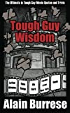 img - for Tough Guy Wisdom by Alain Burrese (2011-12-16) book / textbook / text book