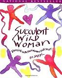 Succulent Wild Woman