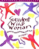 img - for Succulent Wild Woman book / textbook / text book