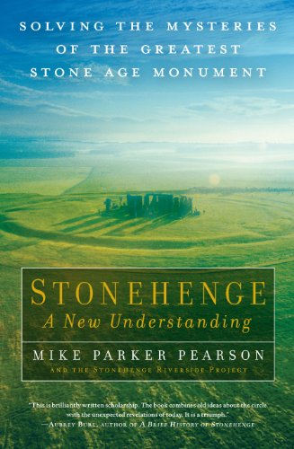 Stonehenge - A New Understanding: Solving the Mysteries of the Greatest Stone Age Monument