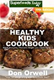 #5: Healthy Kids Cookbook: Over 300 Quick & Easy Gluten Free Low Cholesterol Whole Foods Recipes full of Antioxidants & Phytochemicals (Healthy Kids Natural Weight Loss Transformation Book 13)