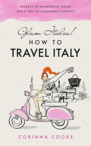 Amazon glam italia how to travel italy secrets to glamorous how to travel italy secrets to glamorous travel on a not fandeluxe Choice Image