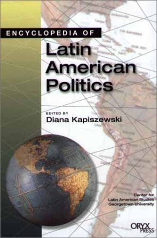 Encyclopedia of Latin American Politics by Diana Kapiszewski (2002) Hardcover
