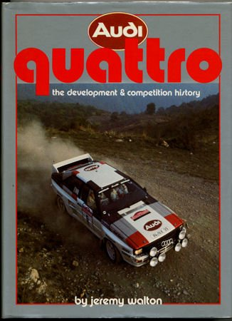 Audi Quattro: The Development & Competition History (A Foulis motoring book)