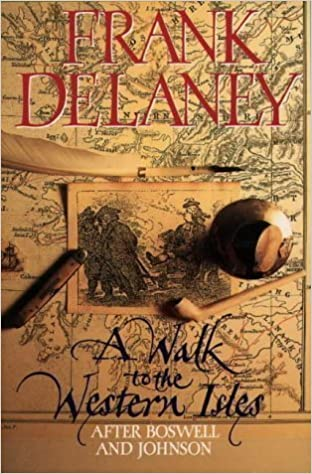 A Walk to the Western Isles, after Boswell and Johnson by Frank DELANEY (1993-05-03)