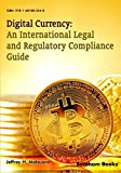 img - for Digital Currency: An International Legal and Regulatory Compliance Guide book / textbook / text book