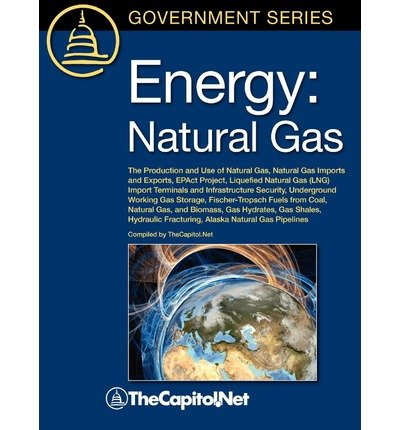 Download [(Energy: Natural Gas: The Production and Use of Natural Gas, Natural Gas Imports and Exports, EPAct Project, Liquefied Natural Gas (LNG) Import Terminals and Infrastructure Security, Underground Working Gas Storage, Fischer-Tropsch Fuels from Coal, Natural )] [Author: Gene Whitney] [Apr-2010] pdf