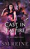 Cast in Faefire: An Urban Fantasy Romance (The Mage Craft Series) (Volume 3)