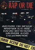 Rap or Die: A Documentary, Vol. 1