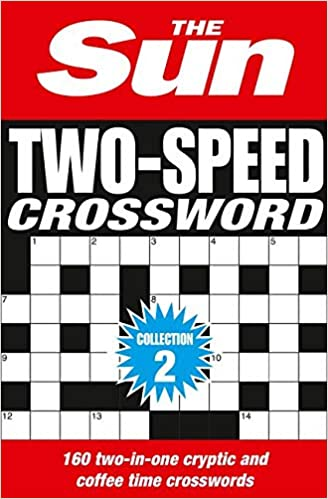 The Sun Two Speed Crossword Collection 2 160 Two In One Cryptic And Coffee Time Crosswords The Sun Puzzle Books Amazon Co Uk Sun The 9780008127541 Books