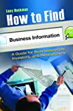 How to Find Business Information, Lucy Heckman, 0313362807
