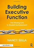 img - for Building Executive Function: The Missing Link to Student Achievement book / textbook / text book