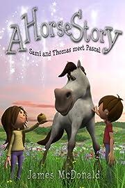 A Horse Story: Sami and Thomas meet Pascal