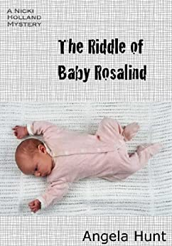 The Riddle of Baby Rosalind (The Nicki Holland Mystery Series Book 9) by [Hunt, Angela]
