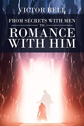 From Secrets with Men to Romance with Him