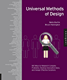 Universal Methods of Design: 100 Ways to Research Complex Problems, Develop Innovative Ideas, and Design Effective Solutions