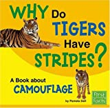 Why Do Tigers Have Stripes?, Pamela J. Dell, 0736863818