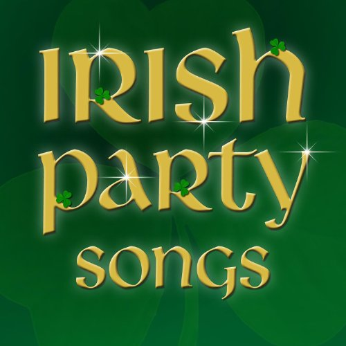 Irish Party Songs - Instrumental - for St Patrick's Day ... and Beyond!