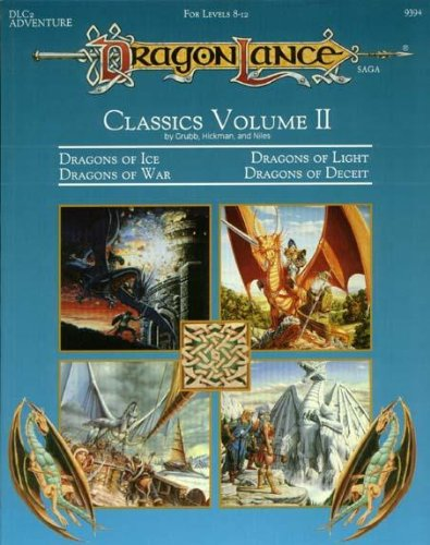 Dragonlance Classics: Dragons of Ice, Dragons of Light, Dragons of War, Dragons of Deceit/for Levels 8-12 (Advanced Dung