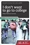 I Don't Want to Go to College, Heather Z. Hutchins, 1937589013