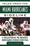 Tales from the Miami Hurricanes Sideline, Jim Martz, 1613212232