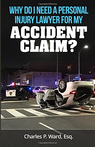 Why Do I Need A Personal Injury Lawyer For My Accident Claim