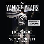 The Yankee Years | Tom Verducci,Joe Torre