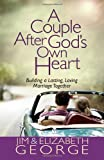 A Couple after God's Own Heart, Jim George and Elizabeth George, 0736951202